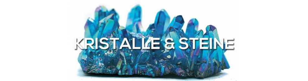 Kristalle & Steine